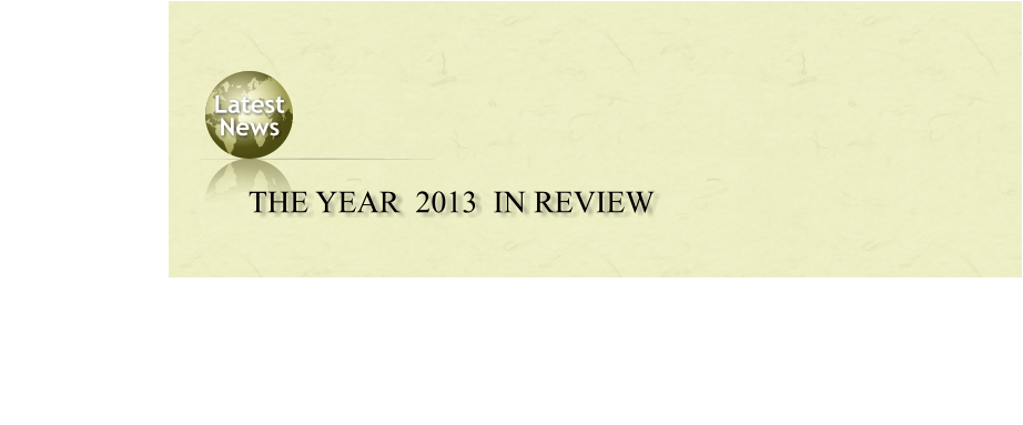 Latest  News THE YEAR  2013  IN REVIEW
