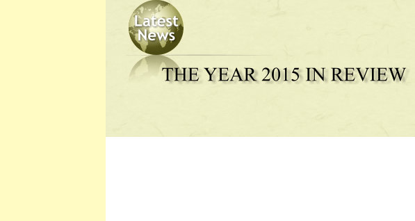 Latest  News  THE YEAR 2015 IN REVIEW