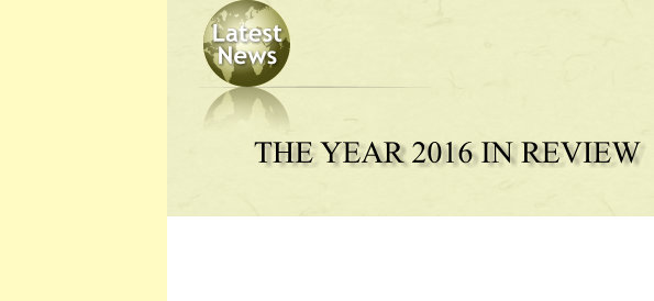Latest  News   THE YEAR 2016 IN REVIEW